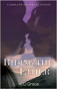 Lakeland Heatwave Book 2: Riding the Ether